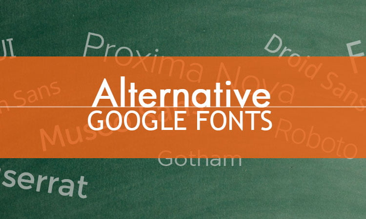 alternative google fonts